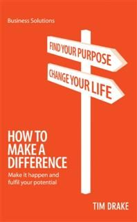 BSS: How To Make A Difference. Make it happen and fulfil your potential, Tim Drake