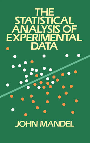 The Statistical Analysis of Experimental Data, John Mandel