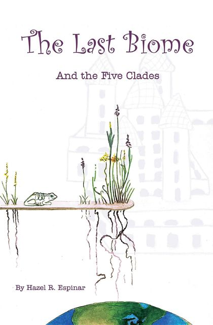 The Last Biome: And the Five Clades, Hazel R.Espinar