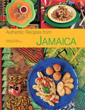 Authentic Recipes from Jamaica, John DeMers