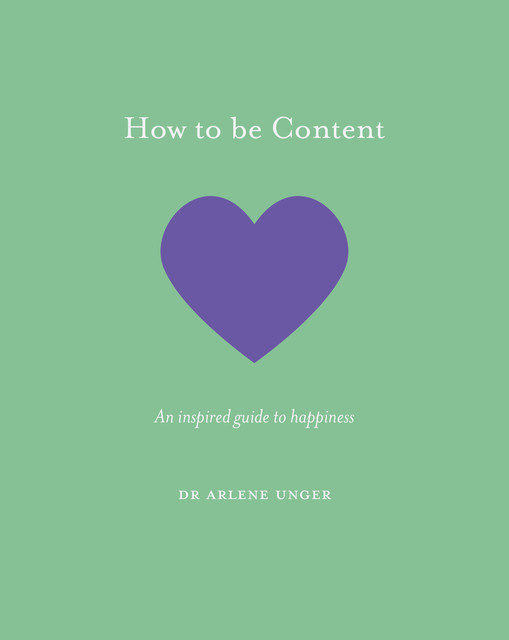 How to be Content, Arlene Unger
