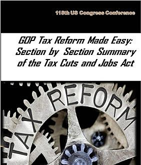 GOP Tax Reform Made Easy, 115th US Congress Conference
