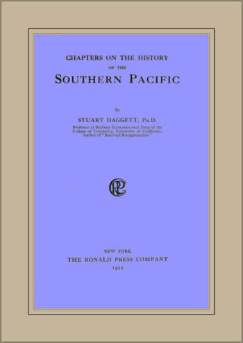 Chapters on the History of the Southern Pacific, Stuart Daggett