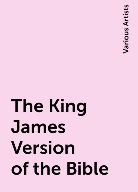 The King James Version of the Bible, Various Artists