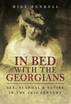 In Bed with the Georgians, Mike Rendell