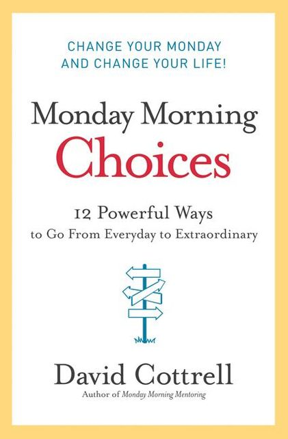 Monday Morning Choices, David Cottrell