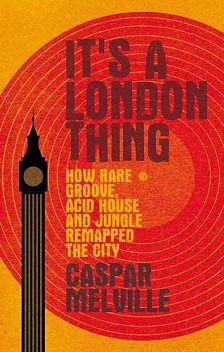 It's a London thing, Caspar Melville