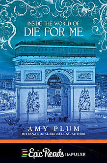 Inside the World of Die for Me, Amy Plum