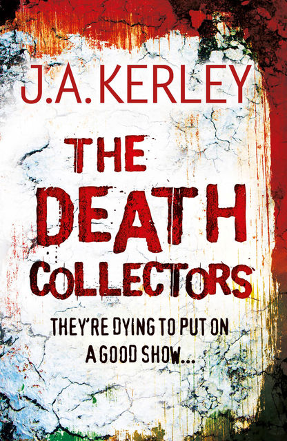 The Death Collectors (Carson Ryder, Book 2), Jack Kerley