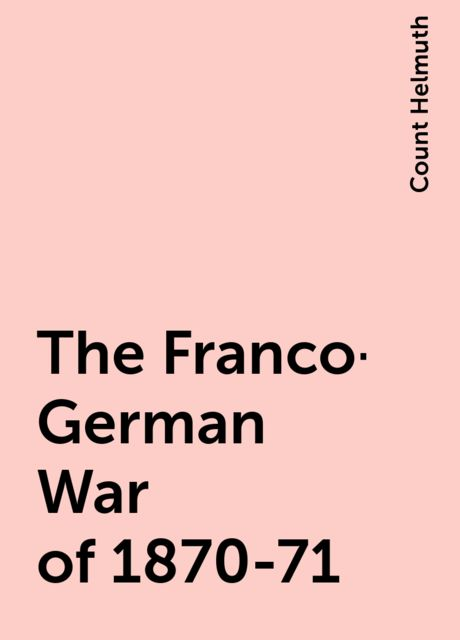 The Franco-German War of 1870-71, Count Helmuth