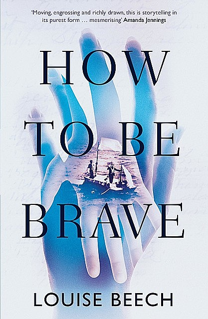 How To Be Brave, Louise Beech