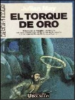 El Torque De Oro, Julian May