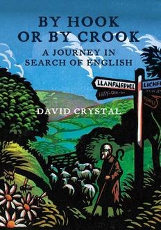By Hook Or By Crook: A Journey in Search of English, David Crystal