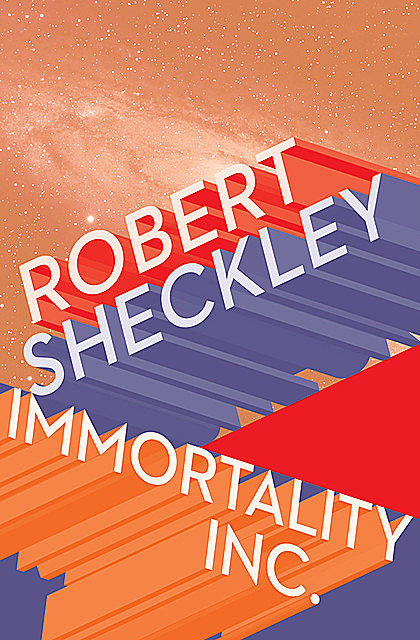 Immortality, Inc, Robert Sheckley