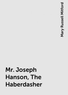 Mr. Joseph Hanson, The Haberdasher, Mary Russell Mitford