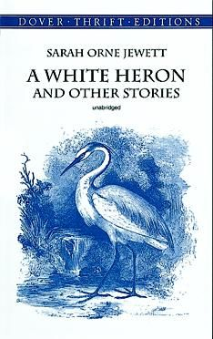 A White Heron and Other Stories, Sarah Orne Jewett