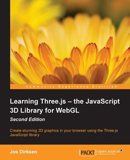 Learning Three.js – the JavaScript 3D Library for WebGL – Second Edition, Jos Dirksen