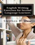 English Writing Exercises for Second Language Learners, Stephen E.Dew