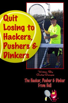Quit Losing to Hackers, Pushers & Dinkers, CARLOS CAMPOS