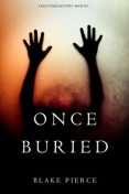 Once Buried, Blake Pierce