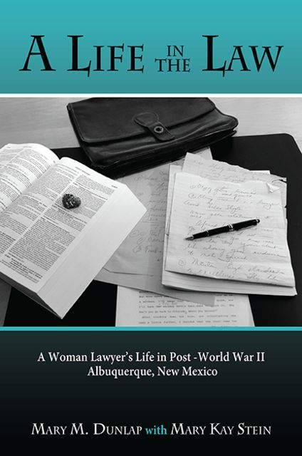 A Life in the Law, Mary Kay Stein, Mary M.Dunlap