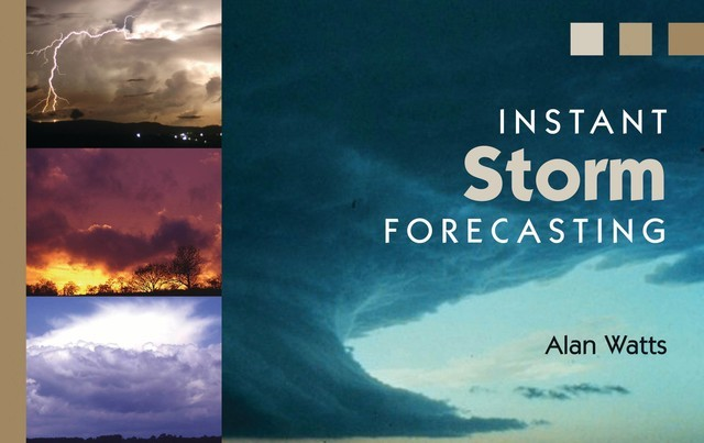 Instant Storm Forecasting, Alan Watts