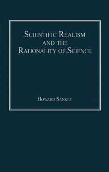Scientific Realism and the Rationality of Science, Howard Sankey