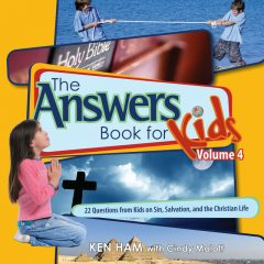 The Answers Book for Kids Volume 4, Ken Ham, Cindy Malott