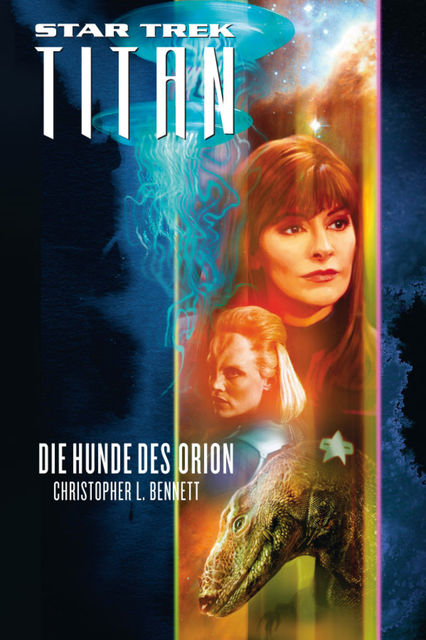 Star Trek – Titan 3: Die Hunde des Orion, Christopher Bennett