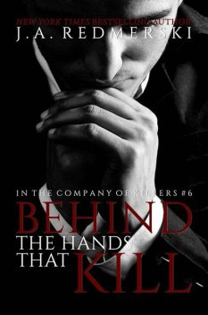 06 Behind The Hands That Kill, J.A.Redmerski