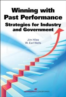Winning with Past Performance: Strategies for Industry and Government, Jim Hiles