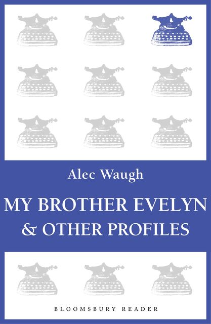 My Brother Evelyn & Other Profiles, Alec Waugh