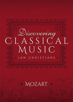 Discovering Classical Music: Mozart, Ian Christians, Sir Charles Groves CBE