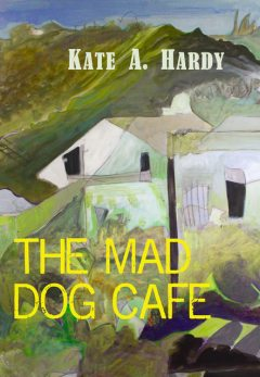 The Mad Dog Café, Kate Hardy