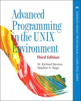 Advanced Programming in the UNIX Environment (3rd Edition) (Addison-Wesley Professional Computing Series), Stevens, Richard