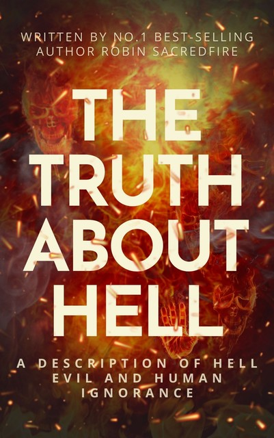 The Truth About Hell, Robin Sacredfire