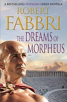 The Dreams of Morpheus, Robert Fabbri