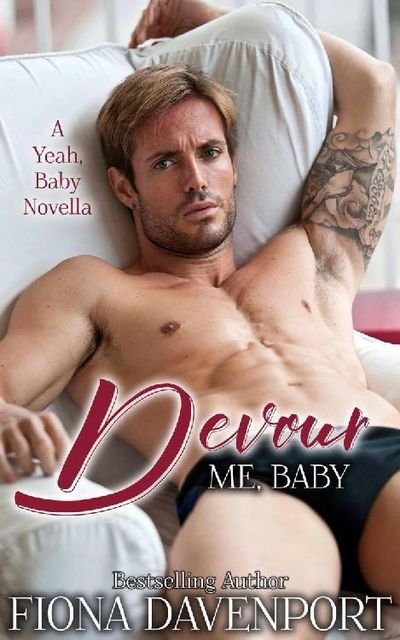 Devour Me, Baby: A Yeah, Baby Novella, Fiona Davenport