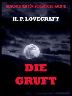 Die Gruft, H P. Lovecraft