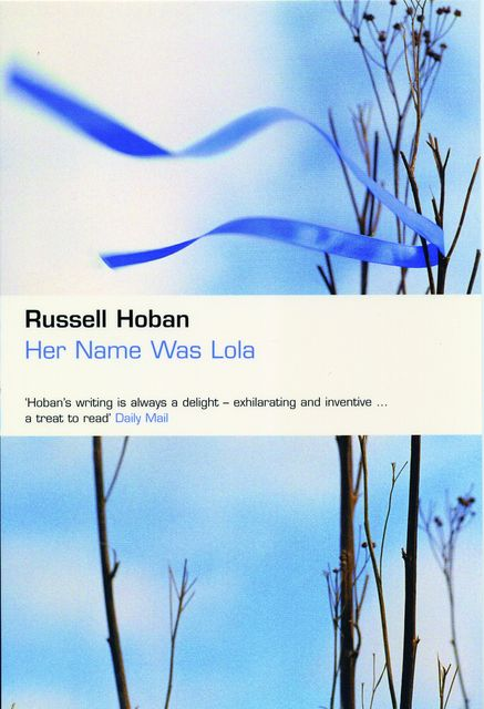 Her Name Was Lola, Russell Hoban