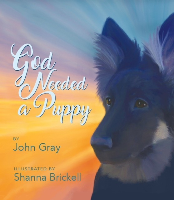 God Needed a Puppy, John Gray
