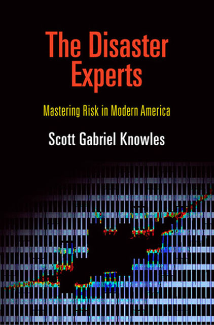The Disaster Experts, Scott Gabriel Knowles