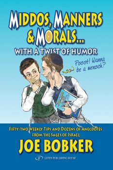 Middos, Manners & Morals with a Twist of Humor, Joe Bobker