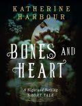 Bones and Heart, Katherine Harbour