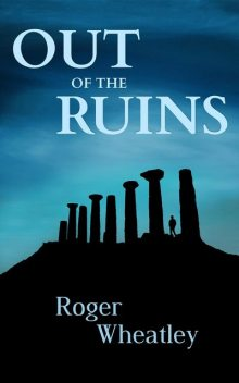Out of the ruins, Roger Wheatley