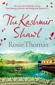 The Kashmir Shawl, Rosie Thomas