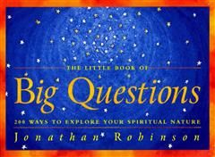 The Little Book of Big Questions, Jonathan Robinson