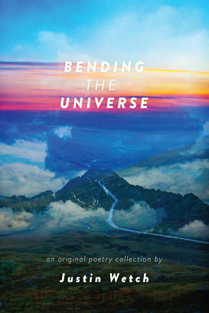 Bending the Universe, Justin Wetch