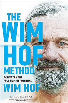 Wim Hof Method : Activate Your Full Human Potential, Wim Hof, Elissa, Epel