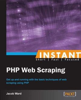 Instant PHP Web Scraping, Jacob Ward